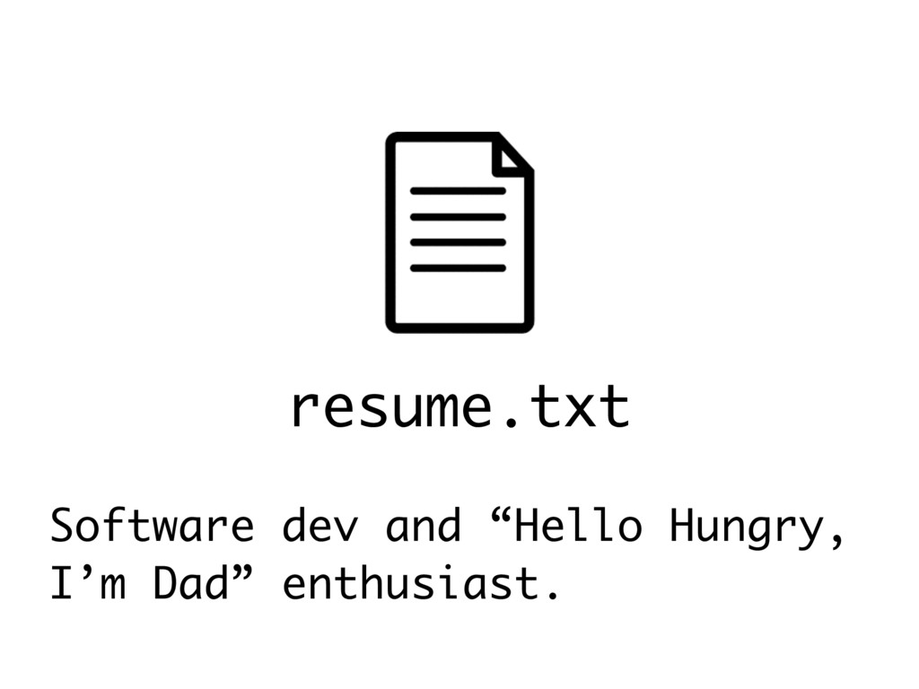 """Software dev and """"Hello Hungry, I'm Dad"""" enthus..."""