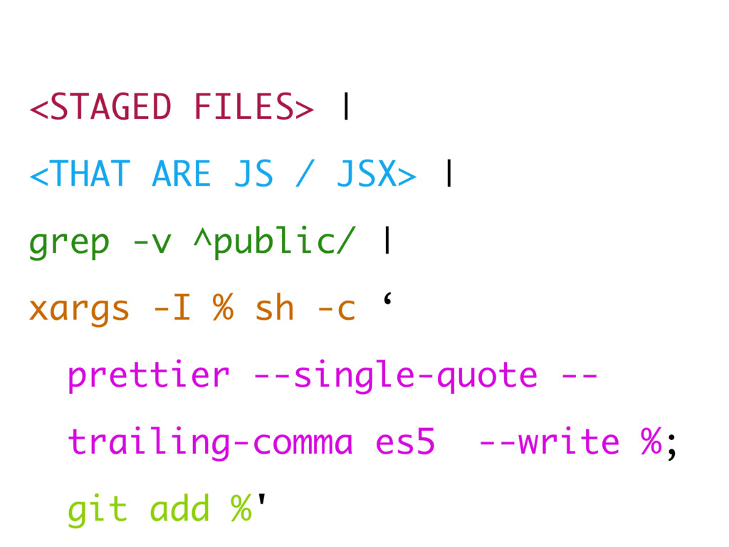 <STAGED FILES> | <THAT ARE JS / JSX> | grep -v ...