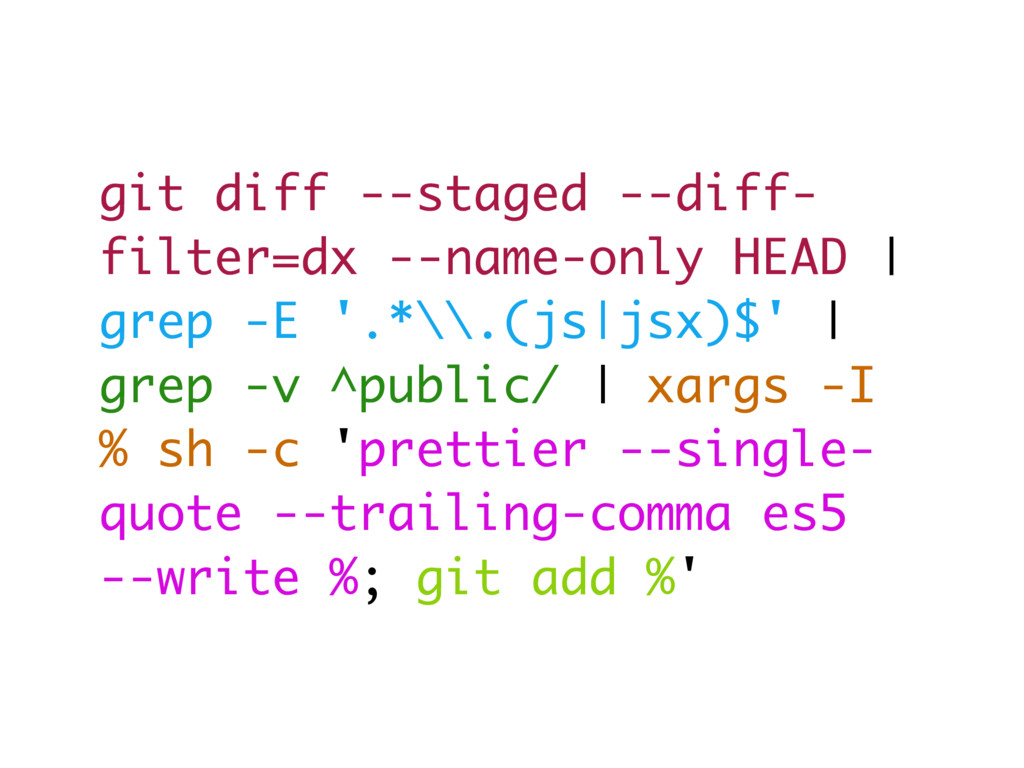 git diff --staged --diff- filter=dx --name-only...