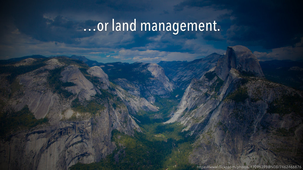 …or land management. https://www.flickr.com/phot...