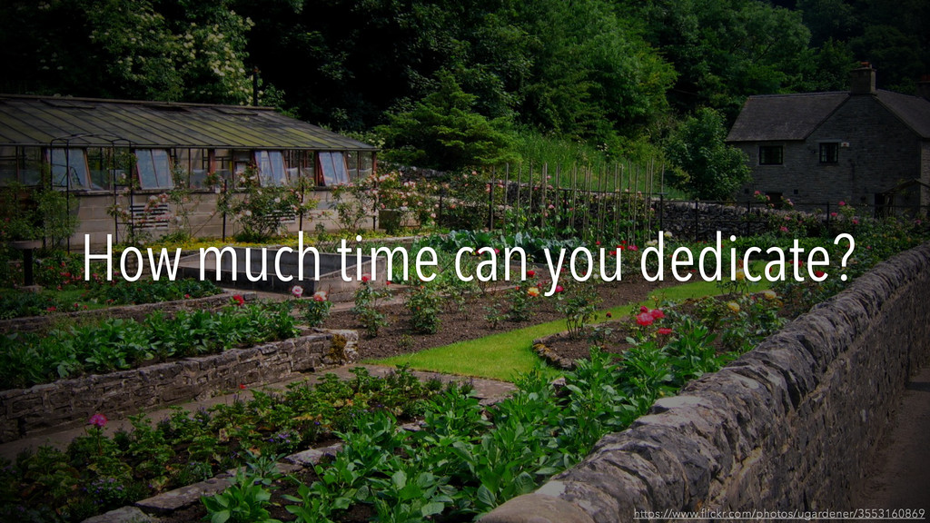 How much time can you dedicate? https://www.flic...