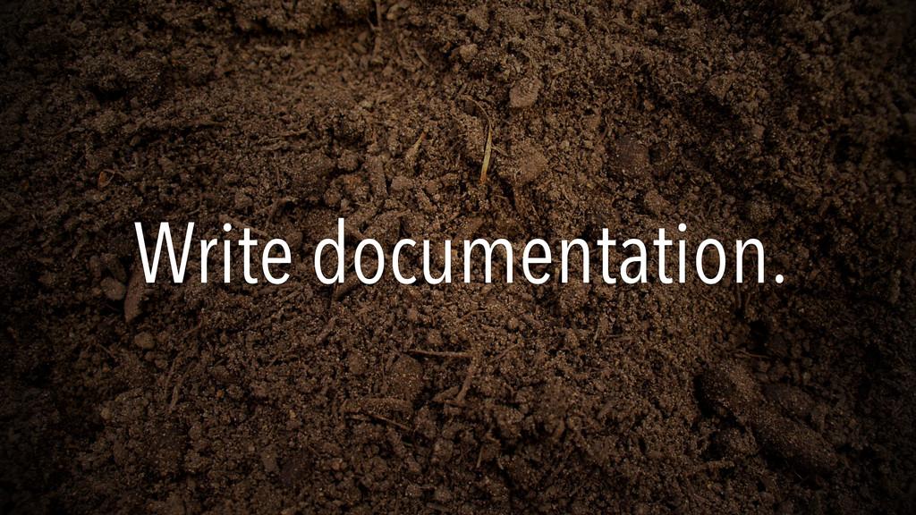 Write documentation.