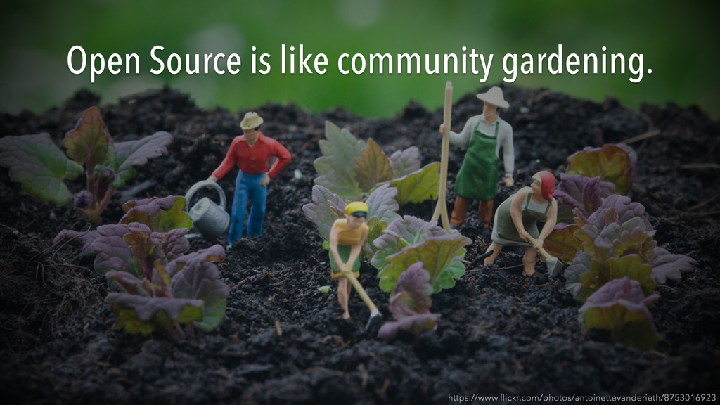 Open Source is like community gardening. https:...