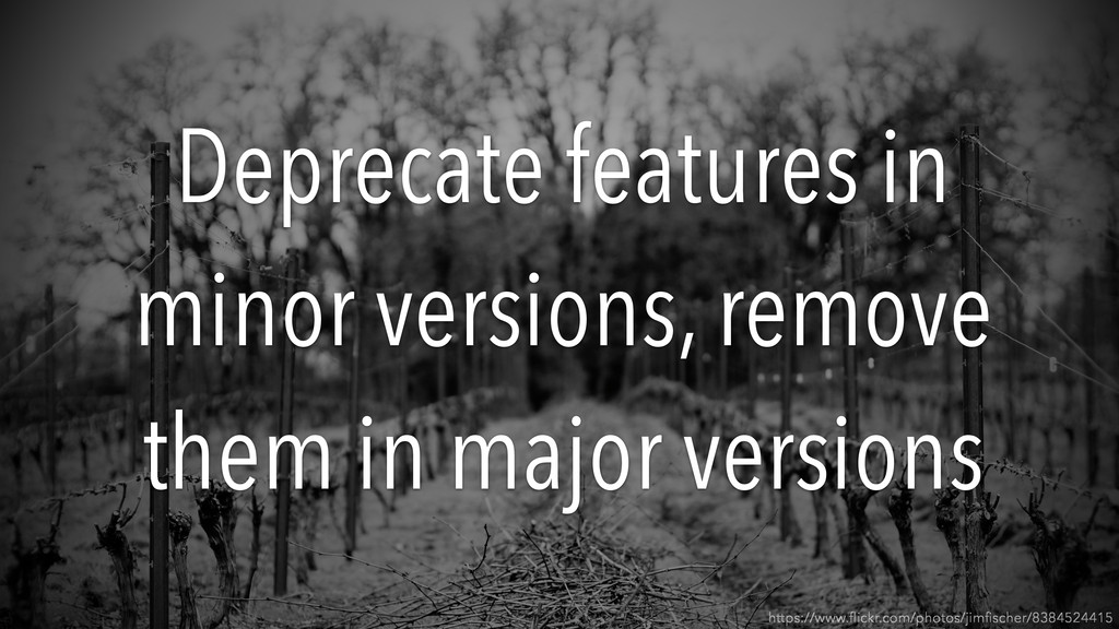 Deprecate features in minor versions, remove th...