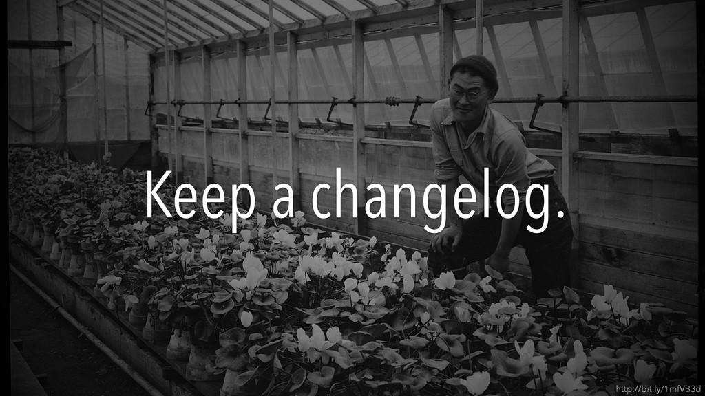 Keep a changelog. http://bit.ly/1mfVB3d
