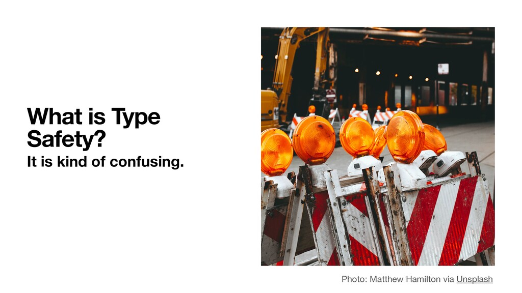 What is Type Safety? It is kind of confusing. P...