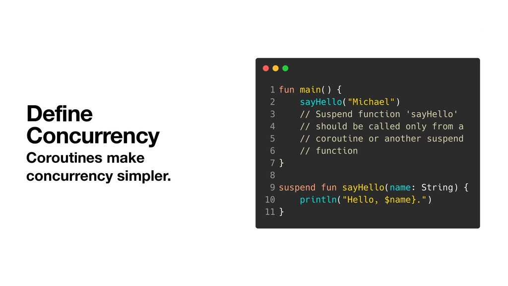 Define Concurrency Coroutines make concurrency ...
