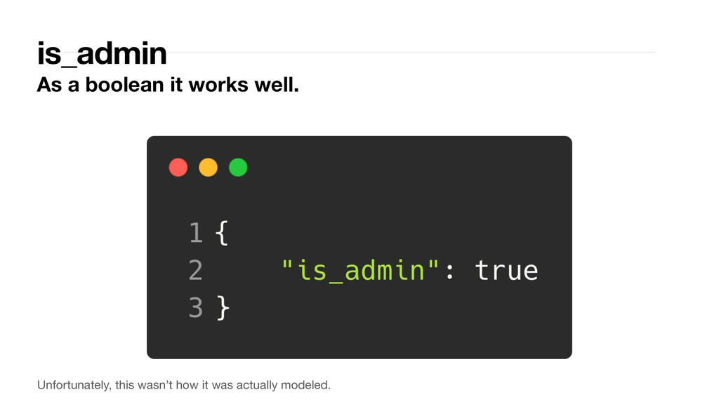 is_admin As a boolean it works well. Unfortunat...