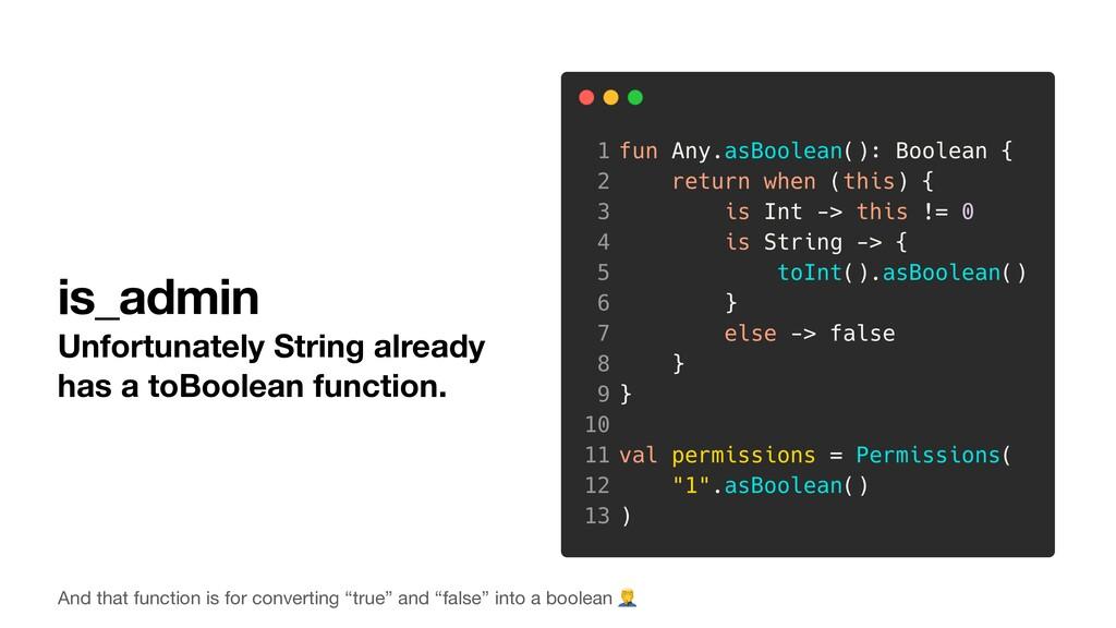 is_admin Unfortunately String already has a toB...