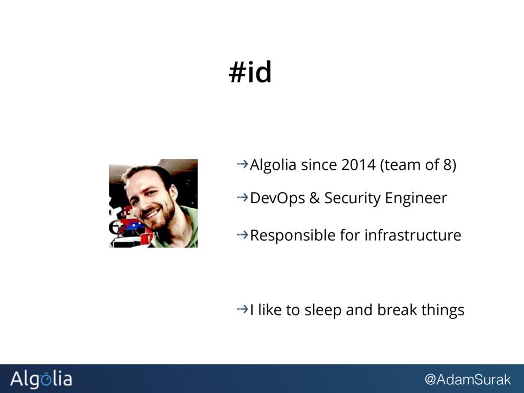@AdamSurak #id Algolia since 2014 (team of 8) D...