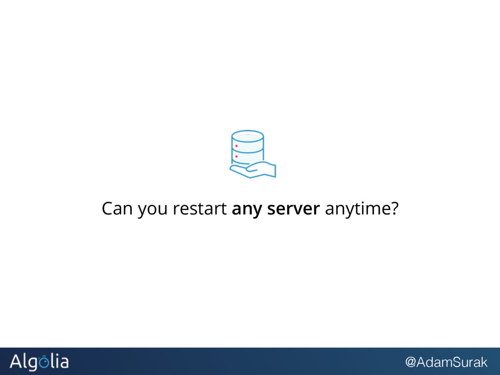 @AdamSurak Can you restart any server anytime?