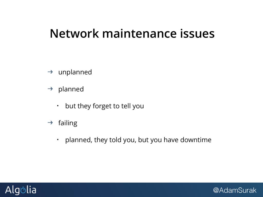@AdamSurak Network maintenance issues unplanned...