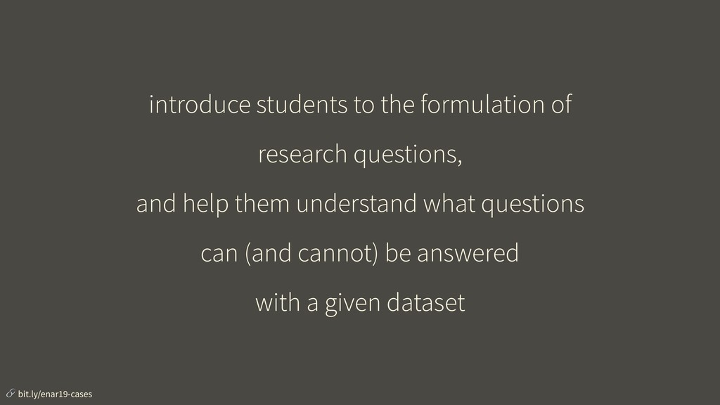introduce students to the formulation of resear...