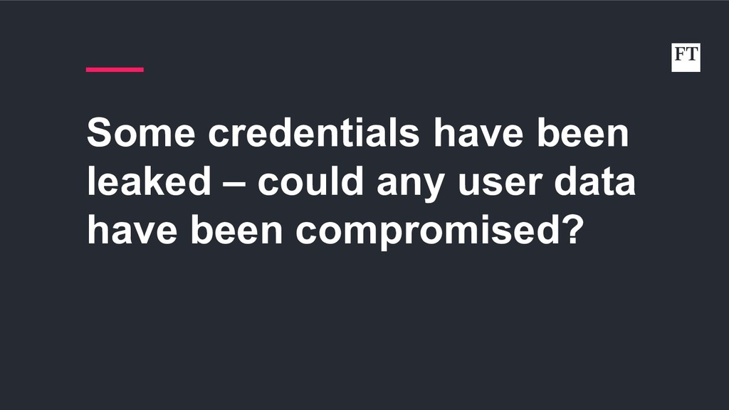Some credentials have been leaked – could any u...