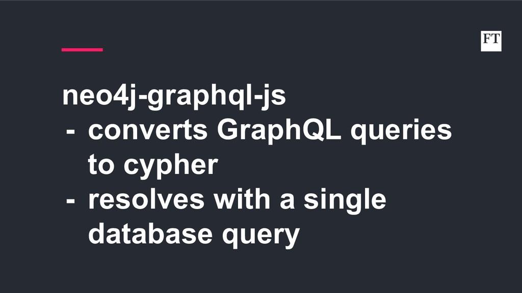 neo4j-graphql-js - converts GraphQL queries to ...