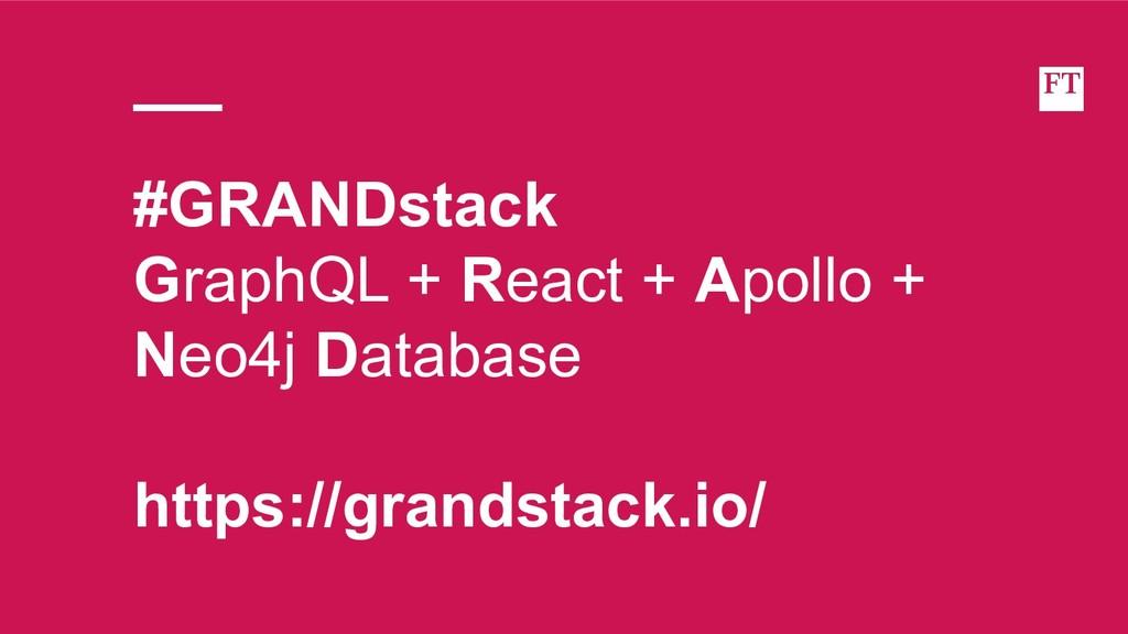 #GRANDstack GraphQL + React + Apollo + Neo4j Da...