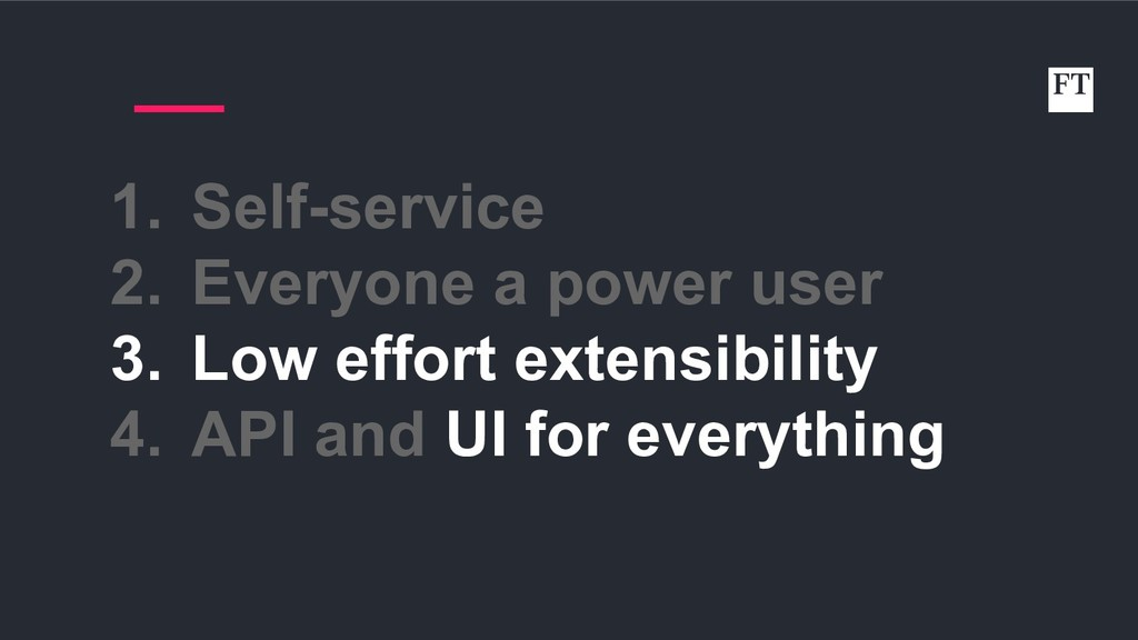 1. Self-service 2. Everyone a power user 3. Low...