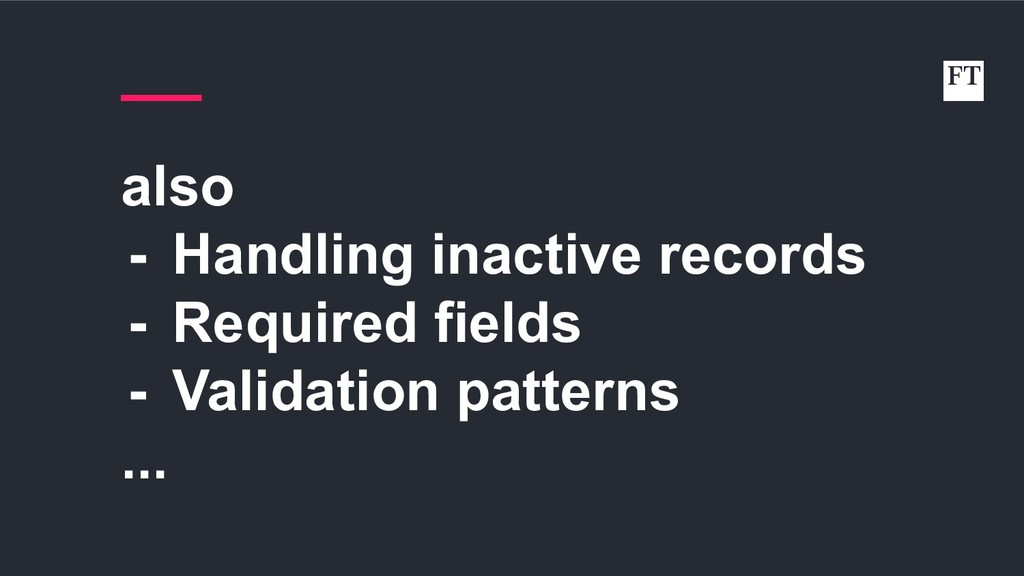 also - Handling inactive records - Required fie...