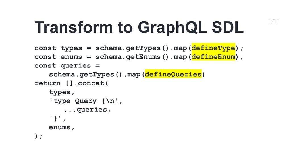 const types = schema.getTypes().map(defineType)...