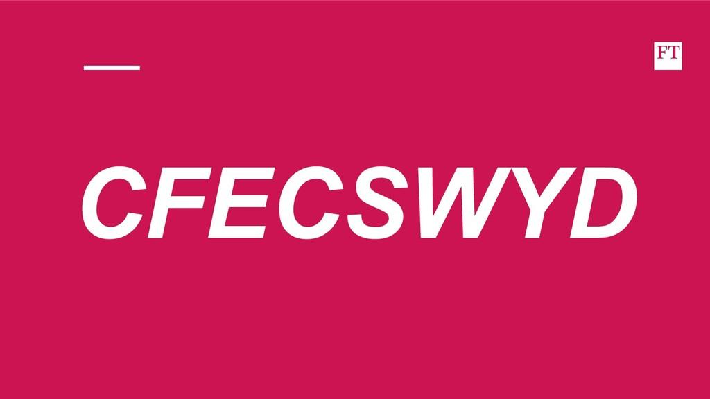 CFECSWYD