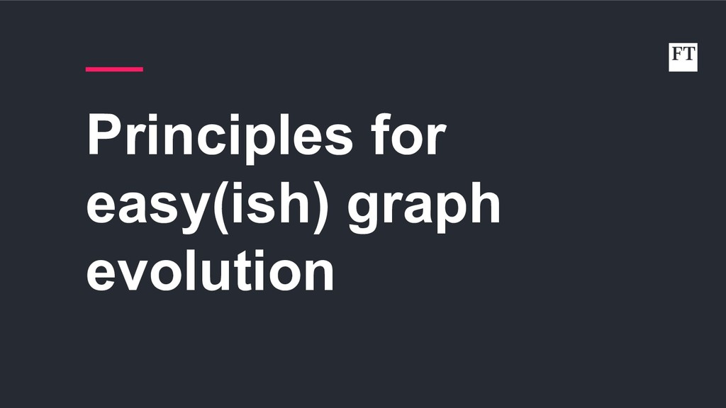 Principles for easy(ish) graph evolution