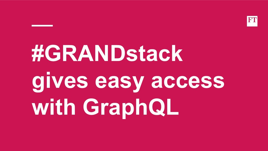 #GRANDstack gives easy access with GraphQL