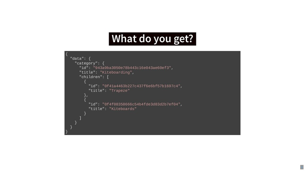 "What do you get? What do you get? { ""data"": { ""..."