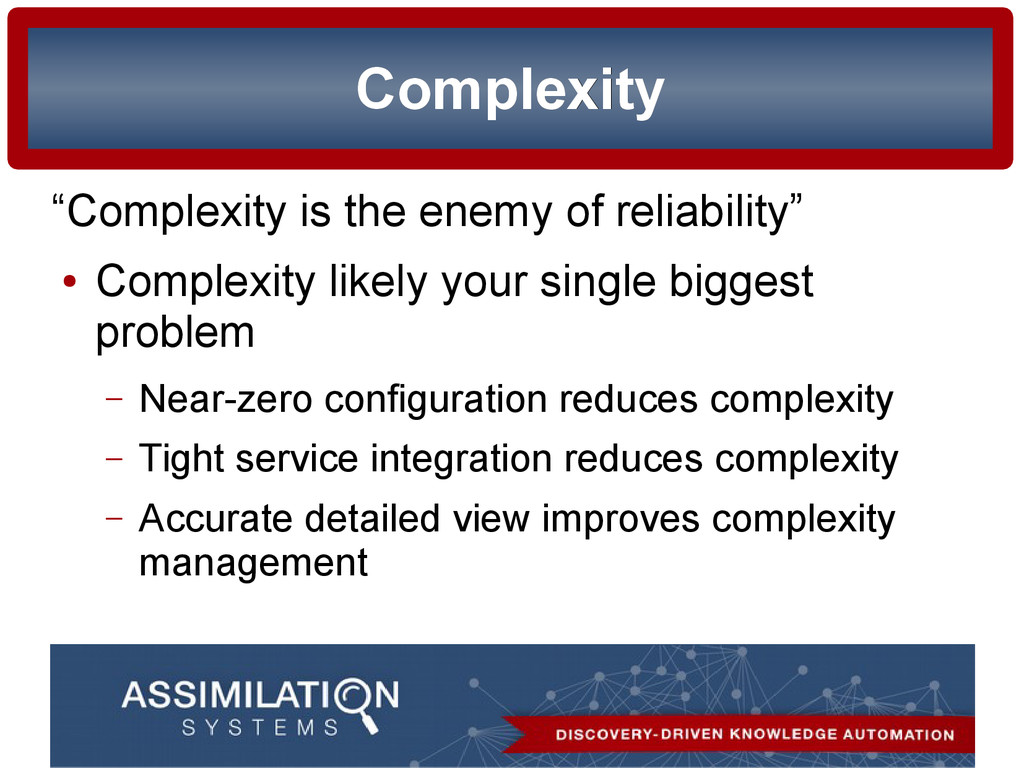 "Complexity Complexity ""Complexity is the enemy ..."