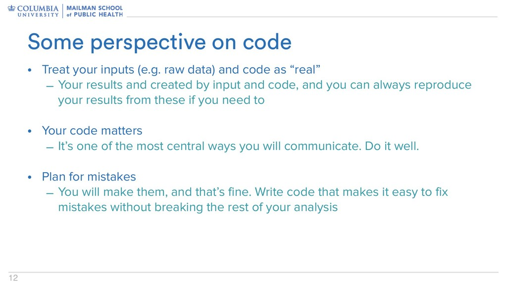 12 • Treat your inputs (e.g. raw data) and code...