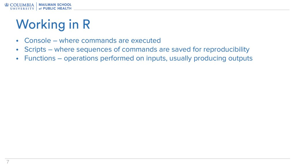 7 • Console – where commands are executed • Scr...