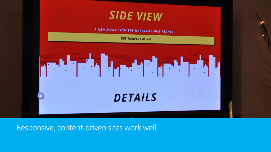 Responsive, content-driven sites work well