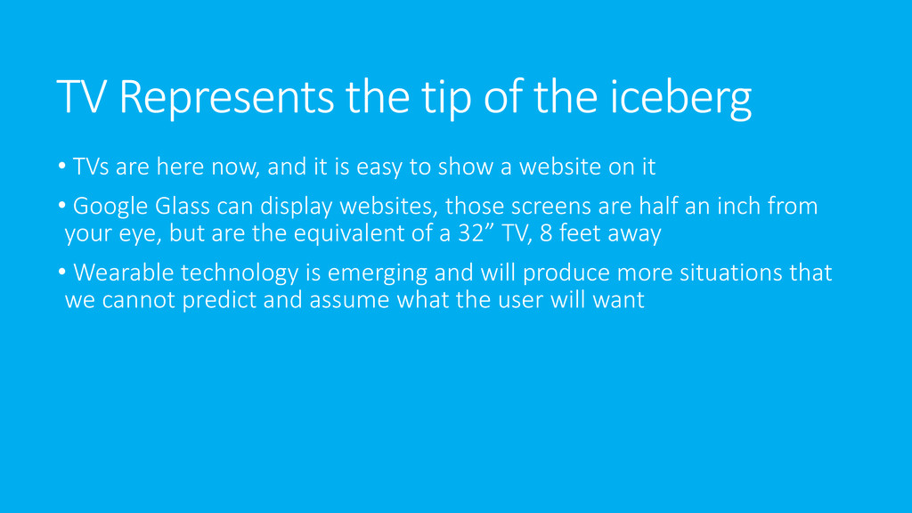 TV Represents the tip of the iceberg • TVs are ...