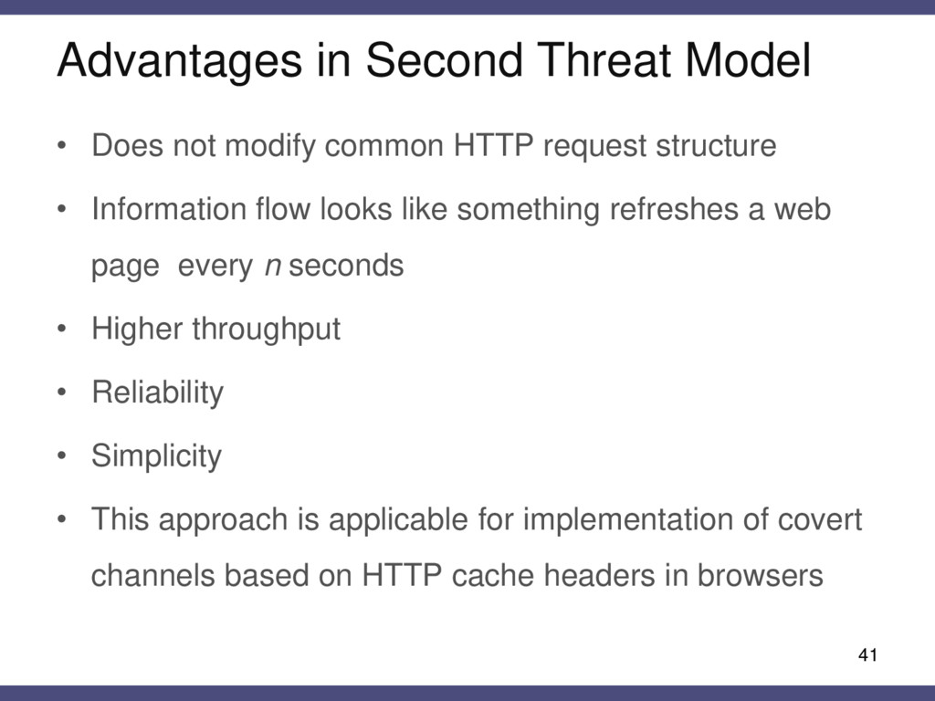 Advantages in Second Threat Model 41 • Does not...