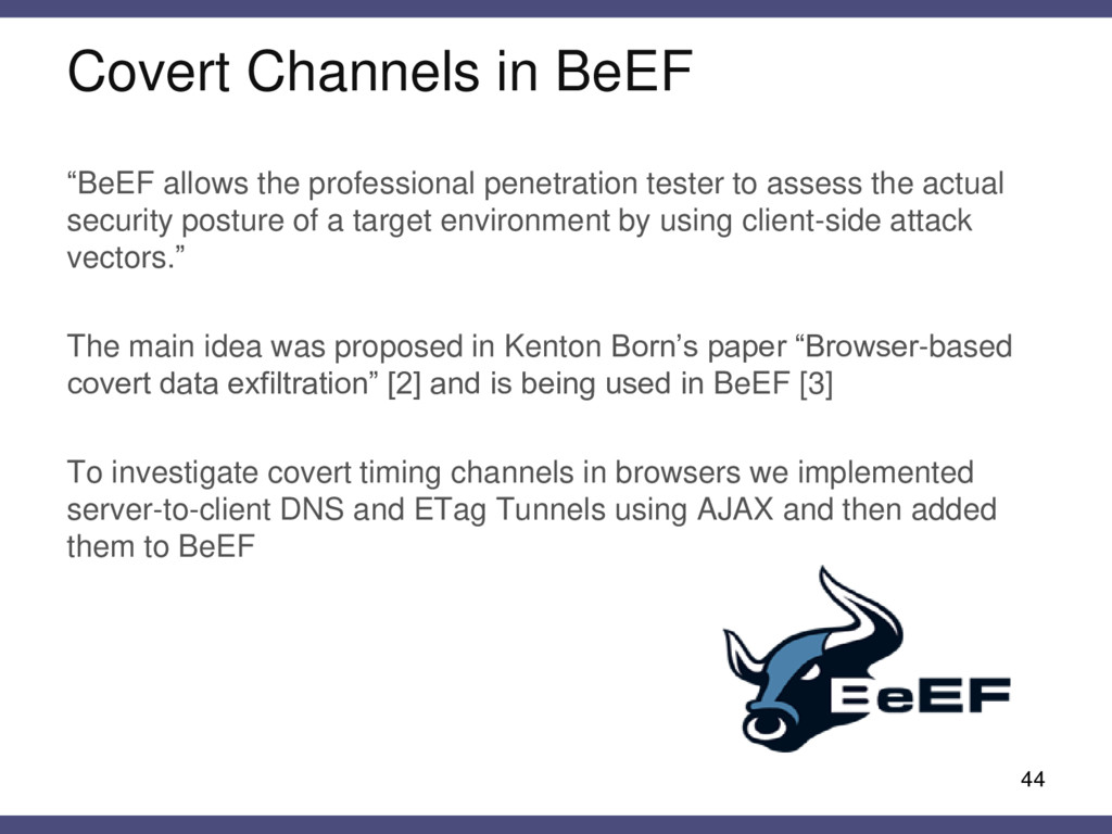 """Covert Channels in BeEF """"BeEF allows the profes..."""
