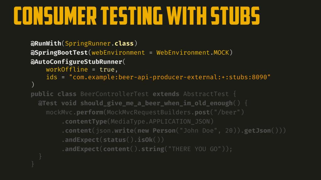CONSUMER TESTING WITH STUBS @RunWith(SpringRunn...
