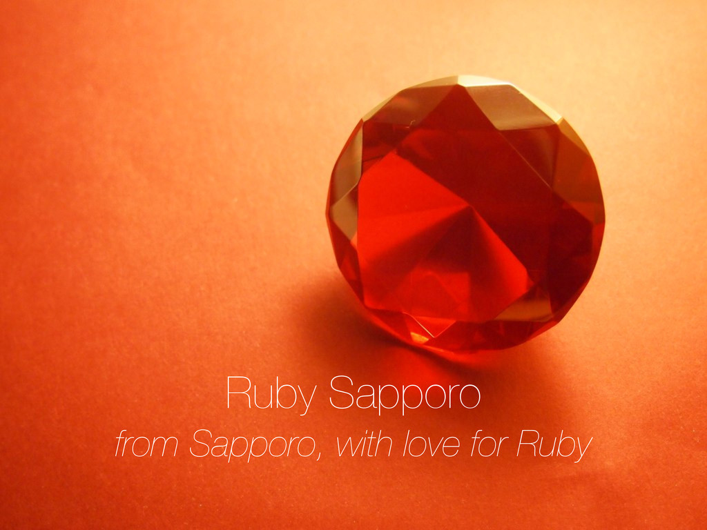 from Sapporo, with love for Ruby Ruby Sapporo