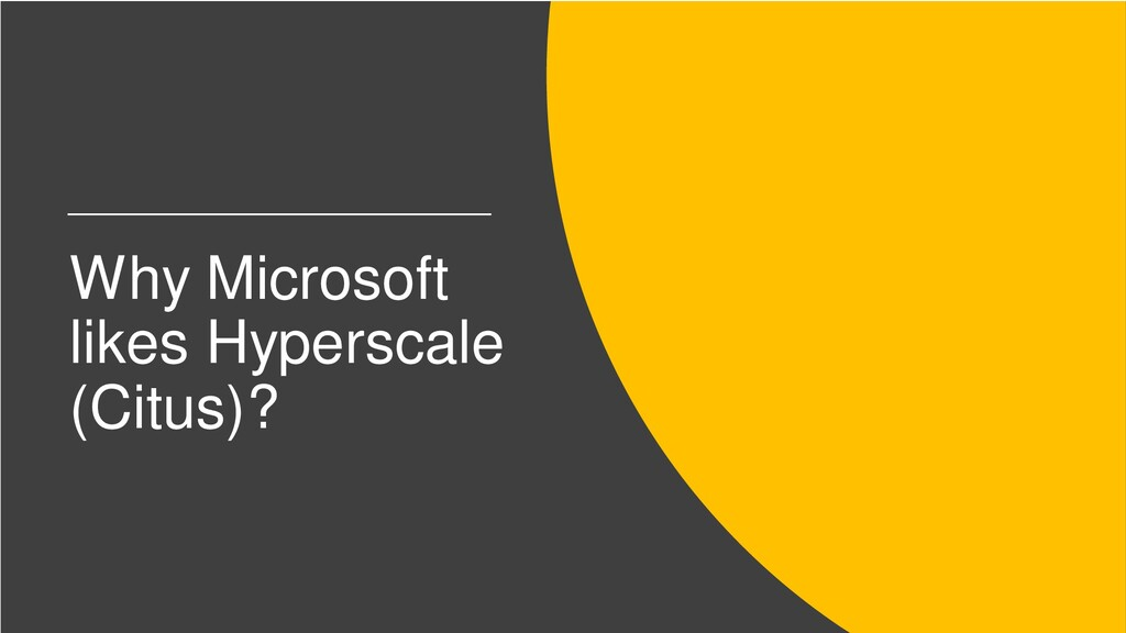 Why Microsoft likes Hyperscale (Citus)?
