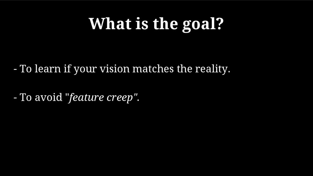 What is the goal? - To learn if your vision mat...