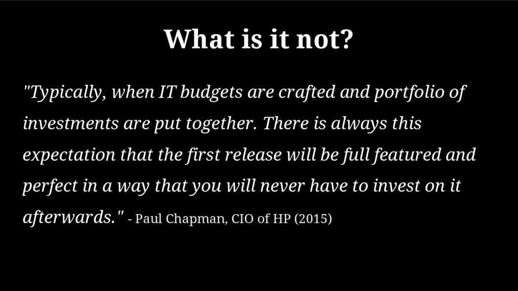 "What is it not? ""Typically, when IT budgets are..."