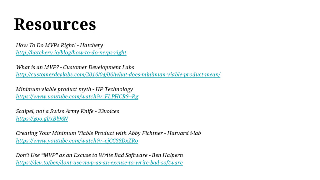 Resources How To Do MVPs Right! - Hatchery http...