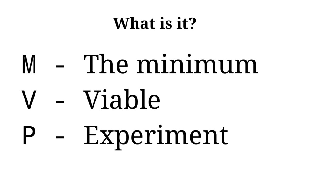 What is it? M - The minimum V - Viable P - Expe...