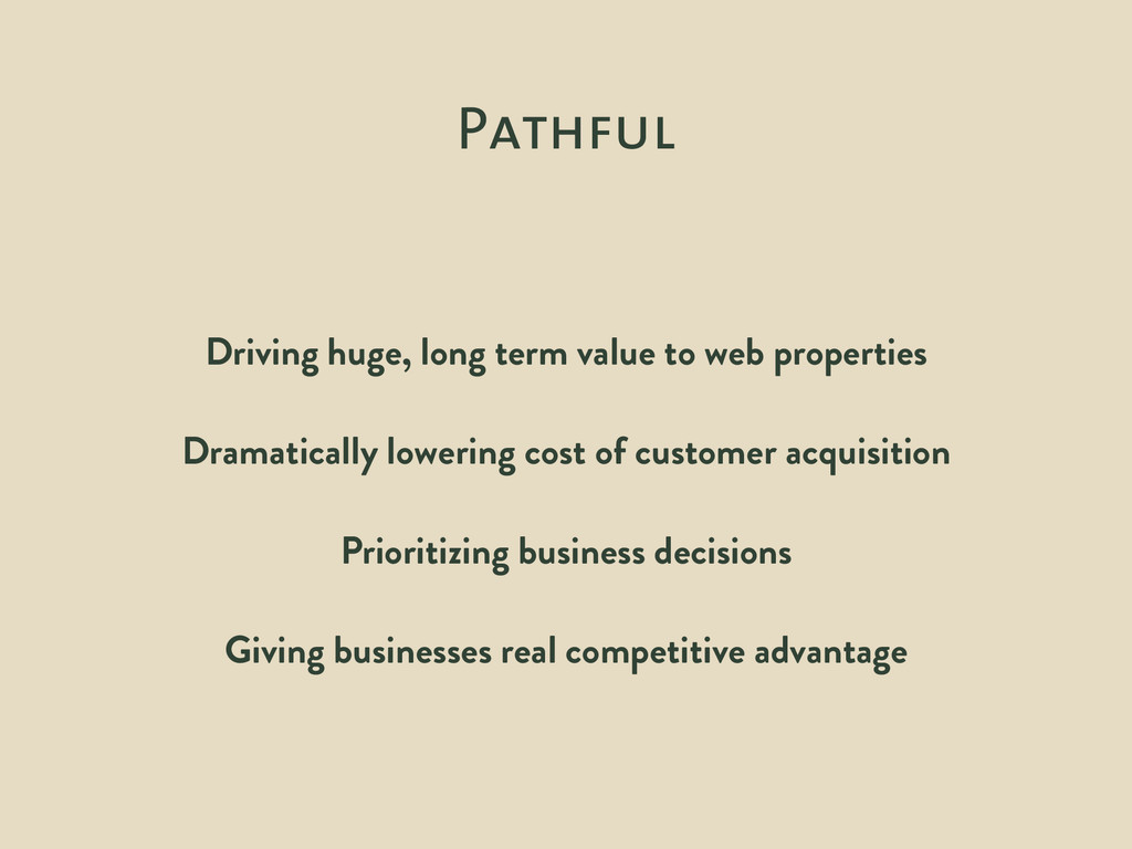 Pathful Driving huge, long term value to web pr...
