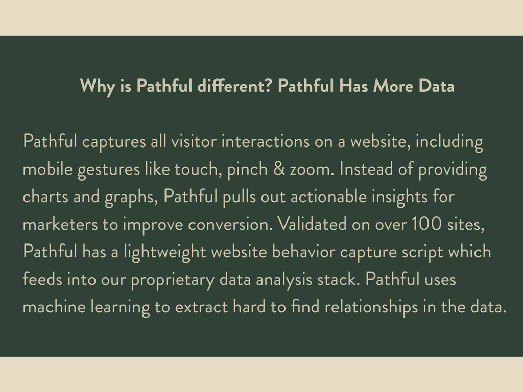 Why is Pathful different? Pathful Has More Data...