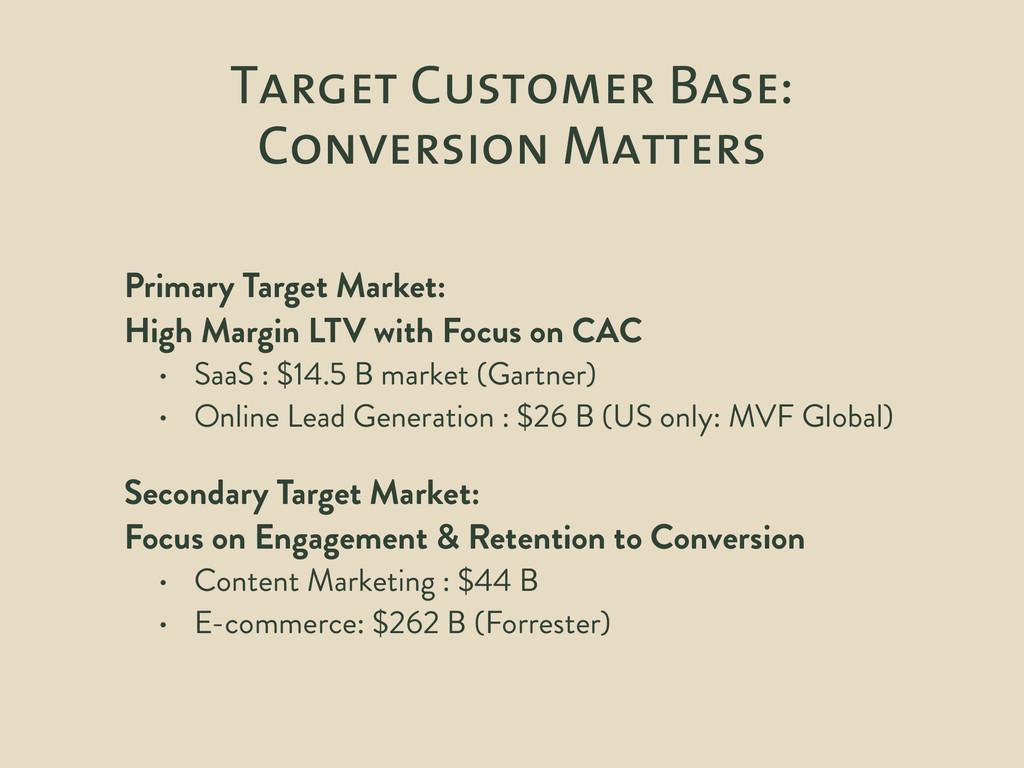 Target Customer Base: Conversion Matters Primar...