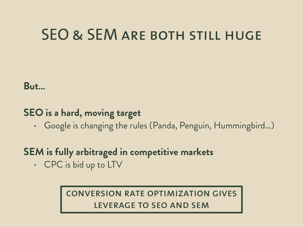 SEO & SEM are both still huge But… ! SEO is a h...