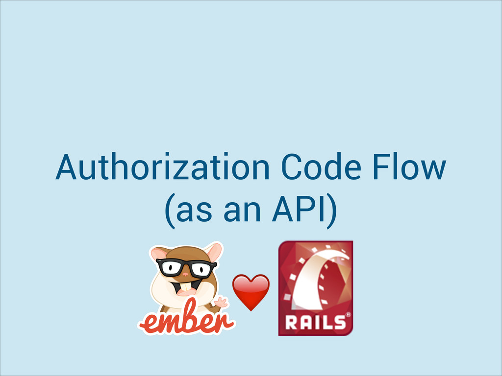 Authorization Code Flow (as an API) ❤️