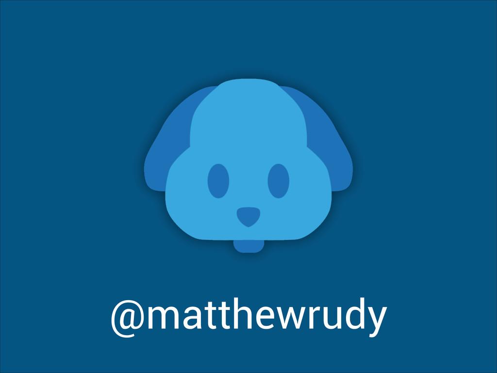 @matthewrudy