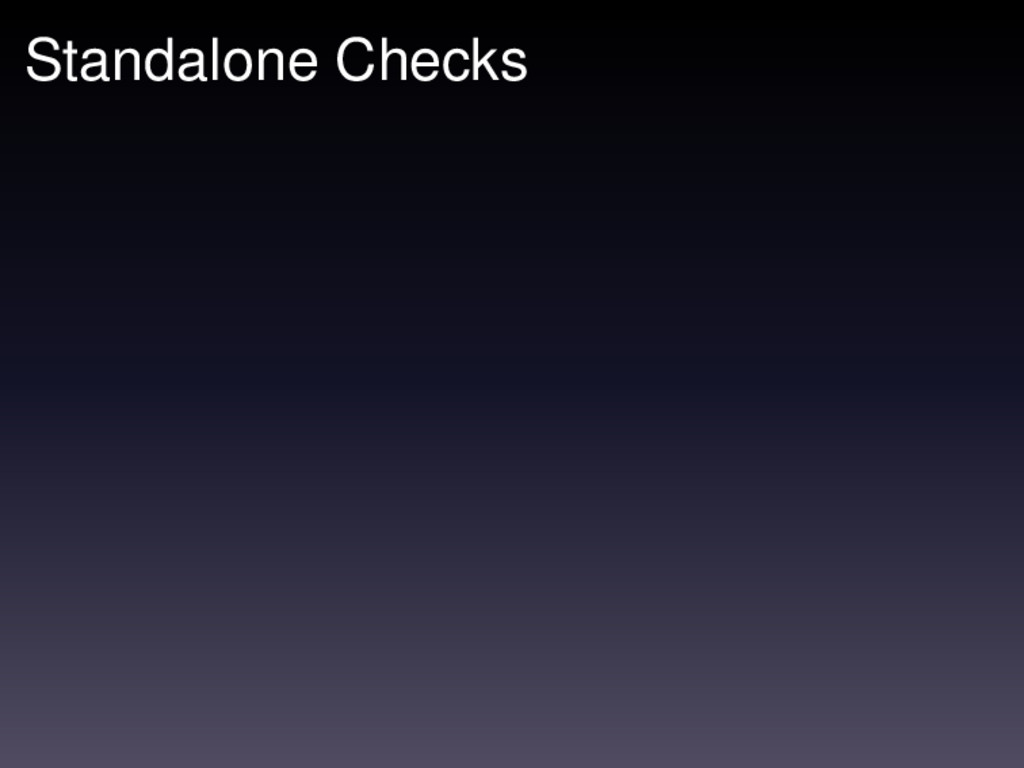 Standalone Checks