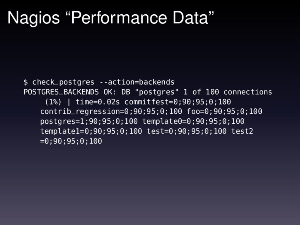 "Nagios ""Performance Data"" $ check_postgres --ac..."