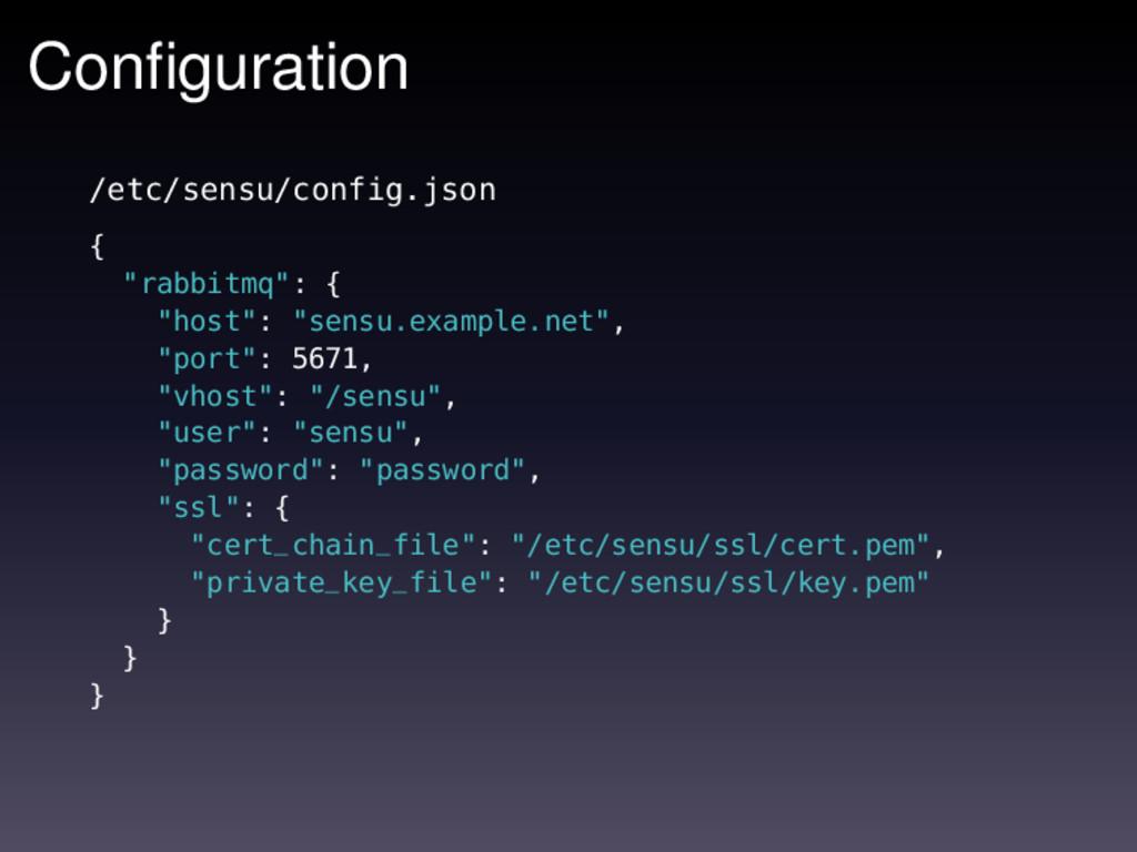 "Configuration /etc/sensu/config.json { ""rabbitmq..."